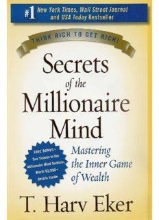 Secrets of the Millionaire Mind_ Mastering the Inner Game of Wealth ( PDFDrive ).pdf