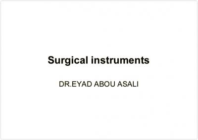 Surgical instruments complete lecture notes by Dr Eyad Abou Asali.pdf