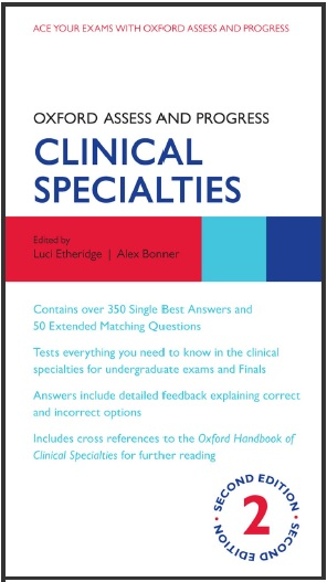Oxford Assess and Progress- Clinical Specialties - by Luci Etheridge and Alex Bonner.pdf