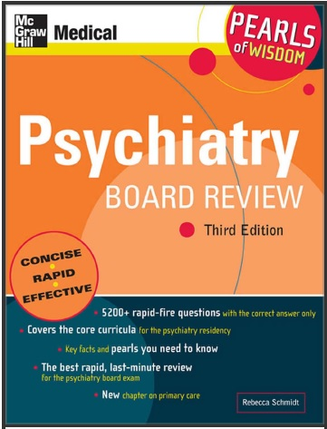 Psychiatry Board Review- Pearls of Wisdom - Third (3rd) Edition.pdf
