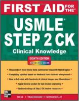 First Aid for the USMLE Step 2CK (Clinical Knowledge), 8th edition by Tao Le, Vikas Bhushan and Nathan Skelley.pdf