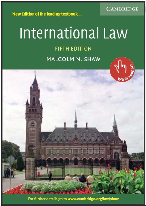 International Law  MALCOLM N. SHAW 5th Edition, Cambridge University Press.pdf